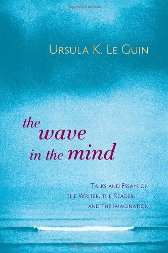 The Wave in the Mind by Ursula K Le Guin