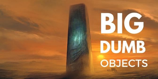 Big Dumb Objects. Sci-fi's USP.