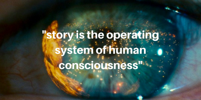 Story is the operating system of human consciousness